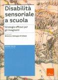 Disabilità Sensoriale a Scuola - Libro