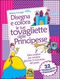 Disegna e Colora le tue Tovagliette delle Principesse — Libro