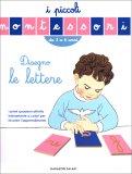 Disegno le Lettere - I Piccoli Montessori (3-6 Anni) - Libro