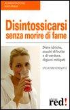 Disintossicarsi Senza Morire di Fame — Libro