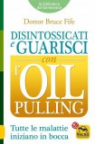 eBook - Disintossicati e Guarisci con l'Oil Pulling