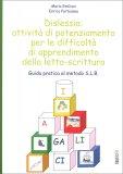 Dislessia: Attività di Potenziamento per le Difficoltà di Apprendimento della Letto-Scrittura - Libro