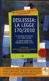 Dislessia: la Legge 170/2010. Il Decreto Attuativo e le Linee Guida.  - Libro