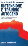 Distensione e Training Autogeno  - Libro