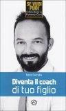 Diventa il Coach di tuo Figlio  - Libro
