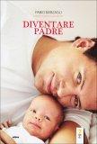 Diventare Padre  - Libro