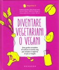 Diventare Vegetariani o Vegani — Libro