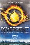 Divergent - Una Scelta può Cambiare il tuo Destino - Libro