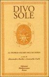 Divo Sole - La Teurgia Solare dell'Alchimia