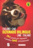 Dizionario Bilingue Italiano/Cane - Cane/Italiano — Libro