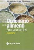 Dizionario degli Alimenti - Scienza e Tecnica