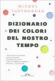Dizionario dei Colori del Nostro Tempo - Libro