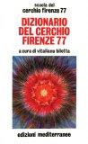 Dizionario del Cerchio Firenze 77  - Libro