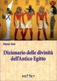 Dizionario delle Divinità Dell'Antico Egitto - Libro