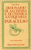Dizionario di Alchimia e di Chimica Antiquaria - Paracelso  - Libro