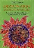 Dizionario di Salute Naturale  — Libro