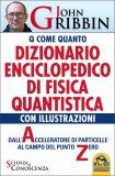 Dizionario Enciclopedico di Fisica Quantistica con illustrazioni - Libro
