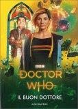 Doctor Who - Il Buon Dottore — Libro