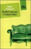 Dodici Casi per i Vedovi Neri  - Libro
