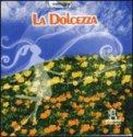 La Dolcezza  - CD
