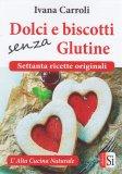 Dolci e Biscotti Senza Glutine - Libro