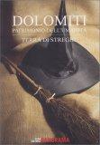 Dolomiti - Terra di Streghe - Libro