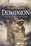 Dominion - Le Origini Aliene del Potere - Libro