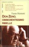 Don Zeno, Obbedientissimo Ribelle