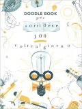 Doodle Book per Sorridere 100 Volte al Giorno - Libro