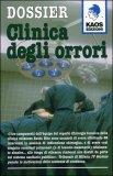 Dossier Clinica degli Orrori