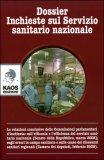 Dossier - Inchieste sul Servizio Sanitario Nazionale