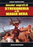 Dossier Segreti di Stregoneria e di Magia Nera - Libro