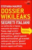 Dossier Wikileaks. Segreti Italiani