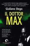 IL DOTTOR MAX Un romanzo sul dottor Max Gerson di Giuliano Dego