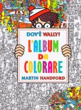 Dov'è Wally? - L'album da Colorare - Libro