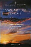 Dove Splende la Luce