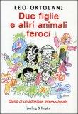 Due figlie e altri animali feroci  - Libro