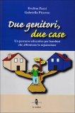 Due Genitori, Due Case  - Libro