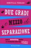 Due Gradi e Mezzo di Separazione  - Libro