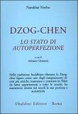 Dzog-chen - Lo Stato di Autoperfezione — Libro