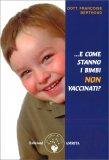 E come stanno i Bimbi Non Vaccinati? - Libro