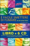 E' Facile Smettere di Fumare - Libro + 6 CD Audio