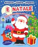E' Natale - Attacca, Colora, Impara - Libro
