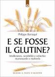 E Se Fosse il Glutine? - Libro
