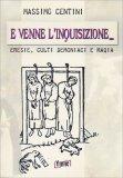 E Venne l'Inquisizione... - Libro