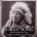 Eagle Song - Pow Wows of the Native American Indians - CD