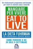 Eat To Live - Mangiare Per Vivere Usato