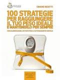eBook - 100 Strategie per raggiungere il tuo Peso Ideale e mantenerlo Sempre
