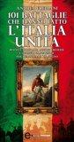 eBook - 101 Battaglie che hanno fatto l'Italia unita