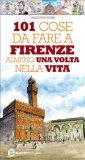 eBook - 101 Cose da Fare a Firenze Almeno una Volta nella Vita